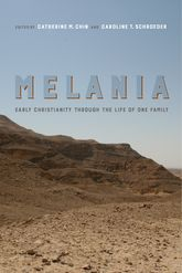 MelaniaEarly Christianity Through the Life of One Family