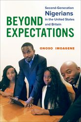 Beyond Expectations - Second-Generation Nigerians in the United States and Britain | California Scholarship Online