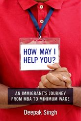 How May I Help You?An Immigrant's Journey from MBA to Minimum Wage