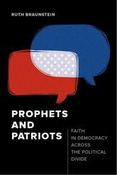 Prophets and PatriotsFaith in Democracy across the Political Divide$