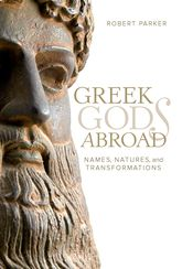 Greek Gods AbroadNames, Natures, and Transformations
