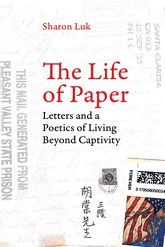 Life of PaperLetters and a Poetics of Living Beyond Captivity$