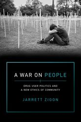 War on PeopleDrug User Politics and a New Ethics of Community$