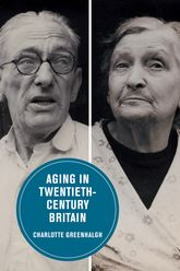 Aging in Twentieth-Century Britain - California Scholarship Online