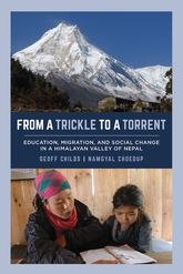 From a Trickle to a TorrentEducation, Migration, and Social Change in a Himalayan Valley of Nepal