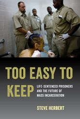 Too Easy to KeepLife-Sentenced Prisoners and the Future of Mass Incarceration